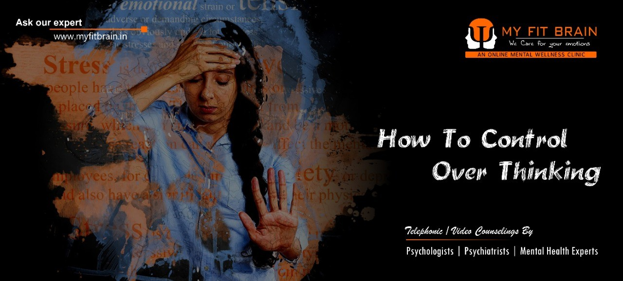 How to Control Over-Thinking | Talk to Psychologist or Counselor