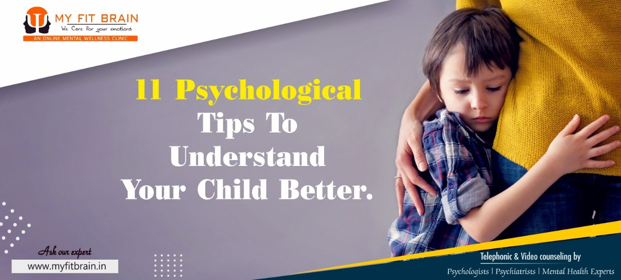 11 Psychological tips to understand your child better